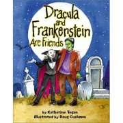 Book Cover of Dracula and Frankenstein Are Friends